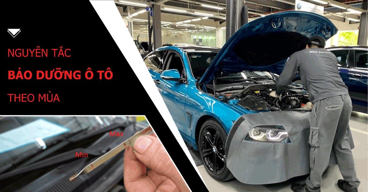 Lưu ý nguyên tắc bảo dưỡng xe ôtô theo từng mùa