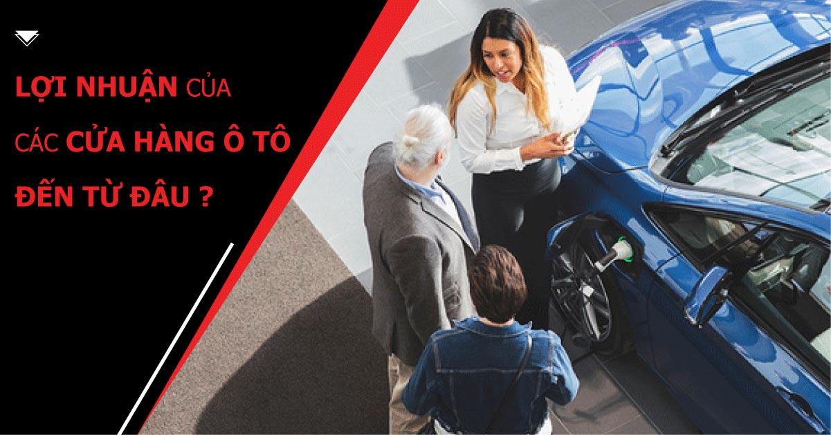 Cách kiếm tiền của sale ô tô – Bán xe có thể không phải thu nhập chính?
