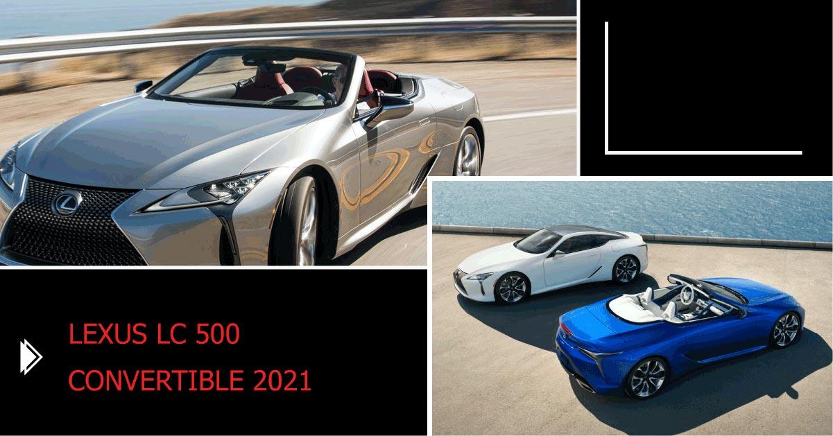 Mẫu xe Lexus đắt nhất xứng tên LC 500 Convertible 2021